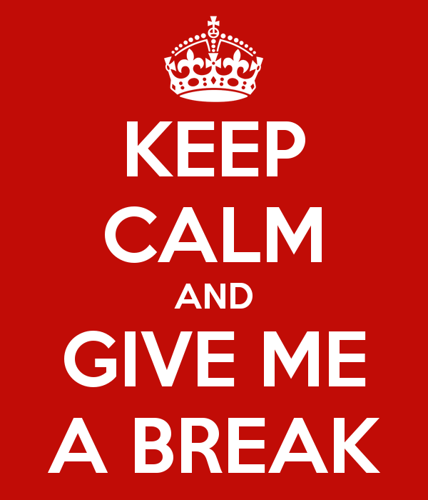keep-calm-and-give-me-a-break-4